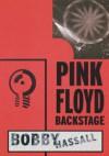 Pink Floyd Backstage - Bobby Hassall, Glenn Povey