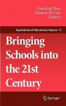 Bringing Schools Into the 21st Century - Guofang Wan, Dianne M. Gut