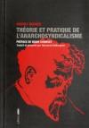 Théorie et pratique de l'anarchosyndicalisme - Rudolf Rocker, Noam Chomsky, Normand Baillargeon