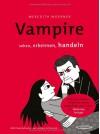 Vampire: Sehen, Erkennen, Handeln - Meredith Woerner, Jochen Schievink, Claudia Sanguinantis