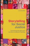 Storytelling for Social Justice: Connecting Narrative and the Arts in Antiracist Teaching - Lee Anne Bell