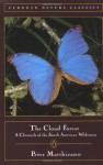 The Cloud Forest: A Chronicle of the South American Wilderness - Peter Matthiessen