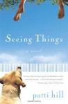 Seeing Things - Patti Hill