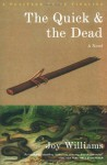 The Quick and the Dead - Joy Williams