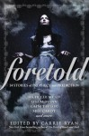 Foretold: 14 Tales of Prophecy and Prediction - Carrie Ryan