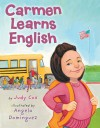 Carmen Learns English - Judy Cox, Angela Dominguez