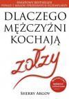 Dlaczego mężczyźni kochają zołzy - Sherry Argov, Urszula Szczepańska