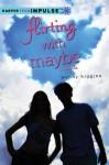 Flirting with Maybe: A Novella (HarperTeen Impulse) - Wendy Higgins