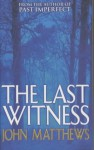 The Last Witness - John Matthews