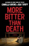 More Bitter Than Death - Camilla Grebe, Åsa Träff, Paul Norlen