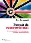 Powrót do rzeczywistości. Prześmiewcza książka o tym, jak przechytrzyć, prześcignąć i pokonać konkurencję - Guy Kawasaki