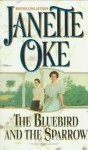 The Bluebird and the Sparrow (Women of the West Series) - Janette Oke
