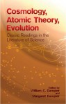 Cosmology, Atomic Theory, Evolution: Classic Readings in the Literature of Science - William Dampier, William C. Dampier