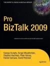 Pro BizTalk 2009 - George Dunphy, Stephen Kaufman, David Peterson, Harold Campos