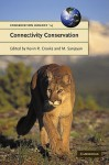 Connectivity Conservation (Conservation Biology) - Kevin R. Crooks, Guy Cowlishaw
