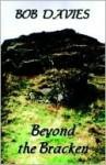 Beyond the Bracken - Bob Davies