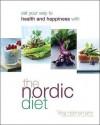 The Nordic Diet. Trina Hahnemann - Trina Hahnemann