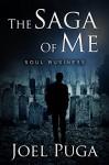 The Saga of Me - Soul Business - Joel Puga