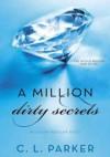 A Million Dirty Secrets - C.L. Parker