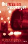 The Russian Passenger - Gunter Ohnemus, John Brownjohn