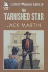 The Tarnished Star - Jack Martin