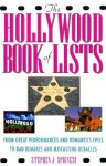 The Hollywood Book of Lists: From Great Performance and Romantic Epics to Bad Remakes and Miscasting Debacles - Stephen J. Spignesi