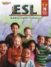 ESL Building English Proficiency: Grades 4-6 (ESL/Ell) - Margaret Fetty, Steck-Vaughn Company