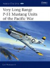 Very Long Range P-51 Mustang Units of the Pacific War - Carl Molesworth