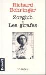 Zorglub ;&Amp;, Les Girafes - Richard Bohringer