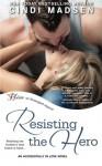 Resisting the Hero - Cindi Madsen
