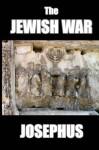 The Jewish War - Flavius Josephus, William Whiston