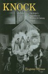 Knock: The Virgin's Apparition in Nineteenth-Century Ireland - Eugene Hynes