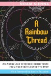A Rainbow Thread: An Anthology of Queer Jewish Texts from the First Century to 1969 - Noam Sienna, Judith Plaskow