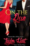 On The Run: Book 1 The Real Thing - Taylor Hart