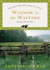 Wisdom in the Waiting: Spring's Sacred Days - Phyllis A. Tickle