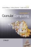 Handbook of Granular Computing - Witold Pedrycz, Andrzej Skowron