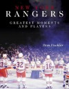 New York Rangers Greatest Moments and Players - Stan Fischler