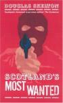 Scotland's Most Wanted - Douglas Skelton