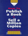 How to Publish a Book & Sell a Million Copies - Ted Nicholas