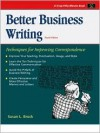 Crisp: Better Business Writing, Fourth Edition: Techniques for Improving Correspondence (Fifty-Minute Series.) - Susan L. Brock, Mario Ed. Brock, Debbie Woodbury, Genevieve Del Rosario, Ralph Mapson