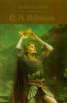 Arthurian Poets: Edwin Arlington Robinson - Edwin Arlington Robinson, James P. Carley