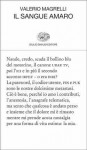 Il sangue amaro - Valerio Magrelli