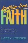 Bottom-Line Faith - Larry Kreider, Terry Whalin, Terry W. Whalin