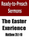 The Easter Experience (Ready-to-Preach Sermons) - Barry L. Davis