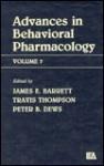 Advances in Behavioral Pharmacology, Volume 7 - Travis Thompson