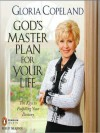 God's Master Plan for Your Life: Ten Keys to Fulfilling Your Destiny - Gloria Copeland
