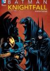 Batman: Knightfall, volume 3. Knightsend - Alan Grant, Chuck Dixon, Douglas Moench, Graham Nolan, Jo Duffy, Barry Kitson, Tom Grummett