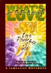 What's Love Got to Do With It?: Love, Power, Sex and God: A Companion Workbook - Frank A. Thomas, Jini Kilgore Ross