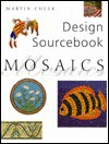 Mosaics: Design Sourcebook - Martin Cheek