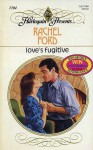 Love's Fugitive - Rachel Ford